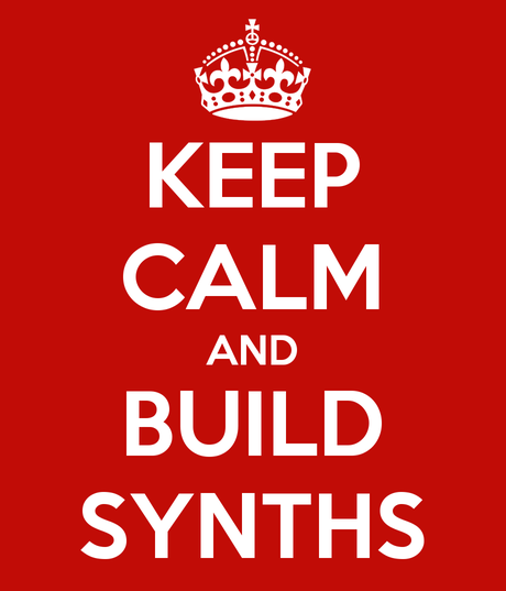 Keep Calm and Build Synths