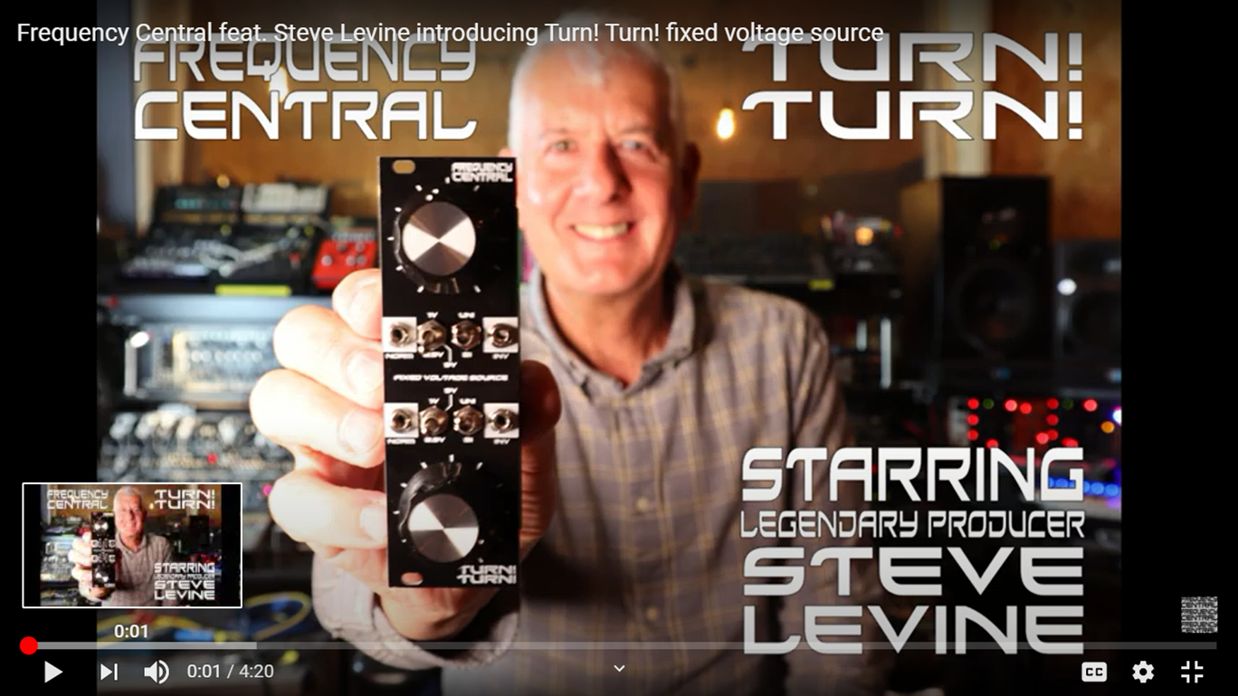 Frequency Central feat. Steve Levine introducing Turn! Turn! fixed voltage source